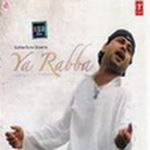 Ya Rabba By Kailash Kher Mp3 Songs