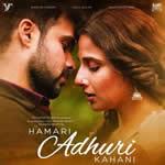 Hamari Adhuri Kahaani Songs songpk